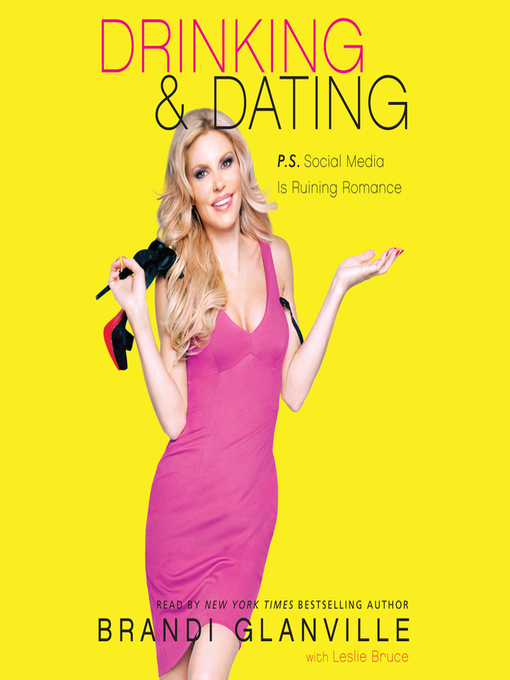 Title details for Drinking and Dating by Brandi Glanville - Available