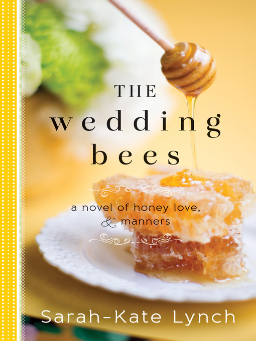 Title details for The Wedding Bees by Sarah-Kate Lynch - Available