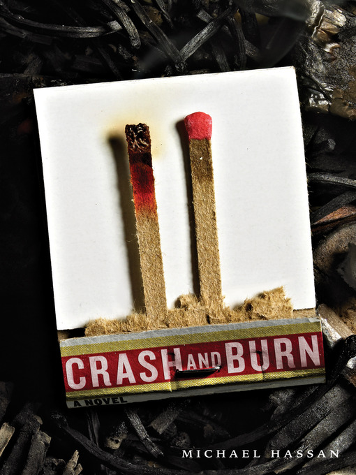 Title details for Crash and Burn by Michael Hassan - Wait list