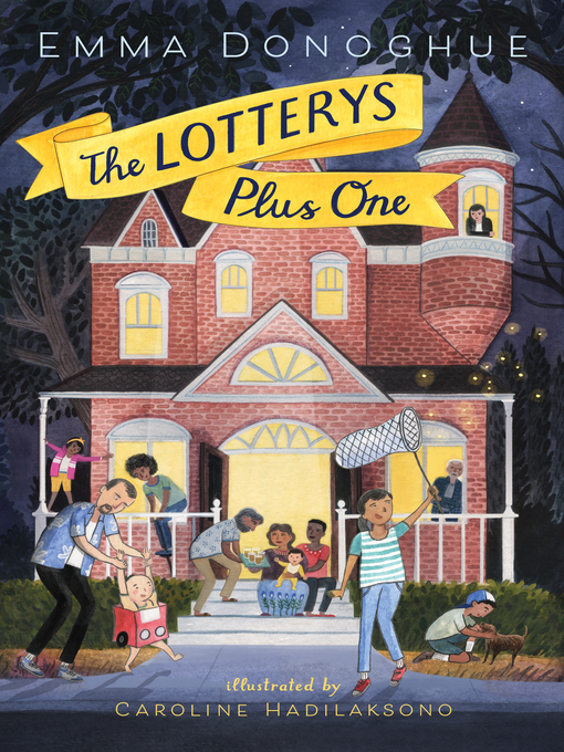 Title details for The Lotterys Plus One by Emma Donoghue - Available