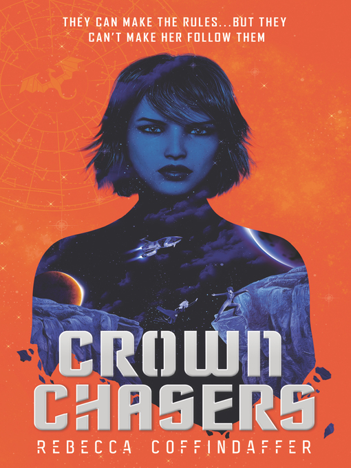 Title details for Crownchasers by Rebecca Coffindaffer - Wait list