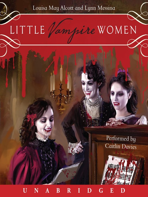 Title details for Little Vampire Women by Louisa May Alcott - Available
