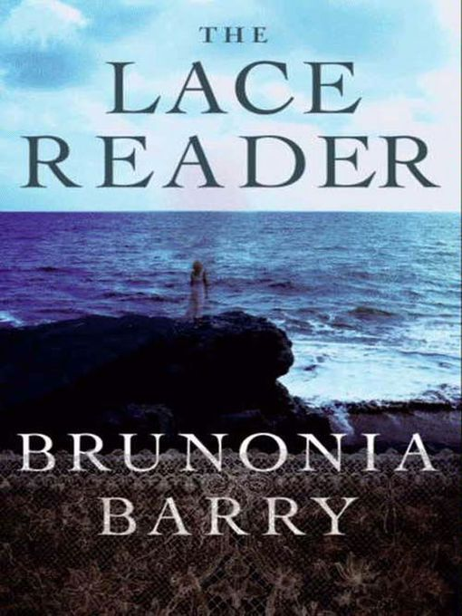 Title details for The Lace Reader by Brunonia Barry - Available