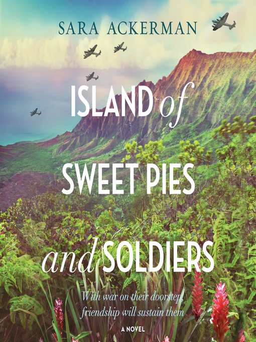 Title details for Island of Sweet Pies and Soldiers by Sara Ackerman - Available