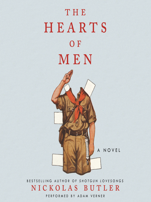 Title details for The Hearts of Men by Nickolas Butler - Wait list