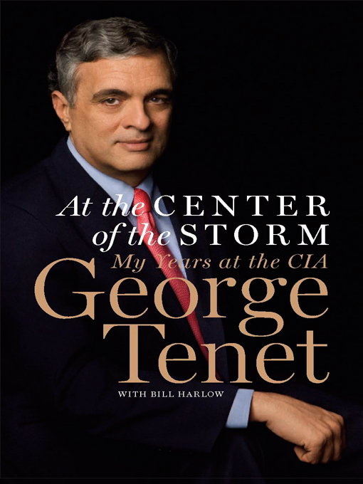 Title details for At the Center of the Storm by George Tenet - Available