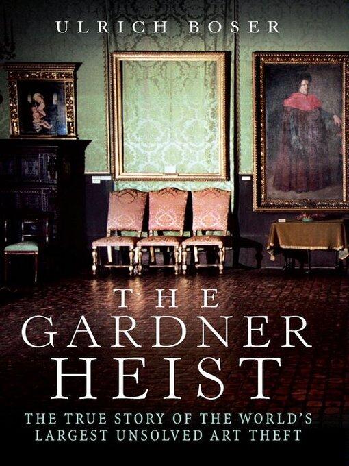 The Gardner Heist