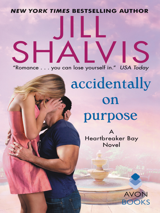 Title details for Accidentally on Purpose by Jill Shalvis - Wait list