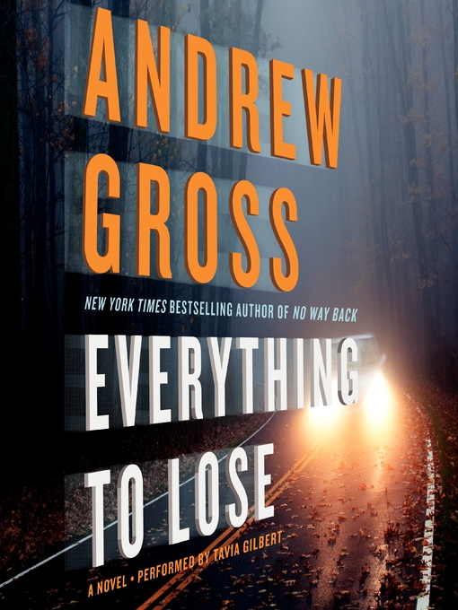 Title details for Everything to Lose by Andrew Gross - Available