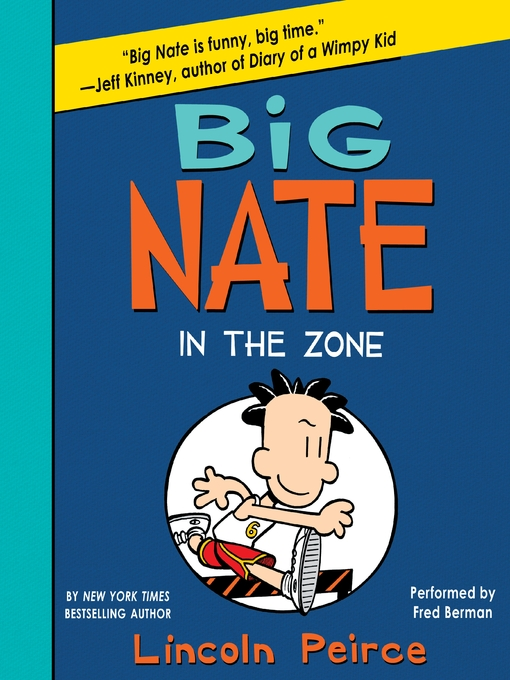 Title details for Big Nate in the Zone by Lincoln Peirce - Wait list