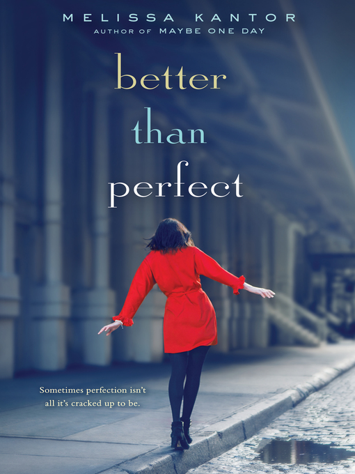 Title details for Better Than Perfect by Melissa Kantor - Available