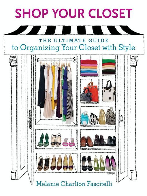 Title details for Shop Your Closet by Melanie Charlton Fascitelli - Available