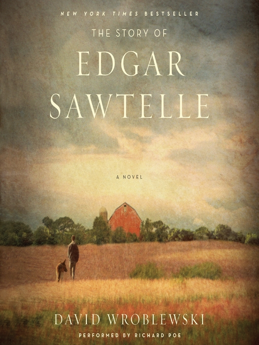 Title details for The Story of Edgar Sawtelle by David Wroblewski - Available