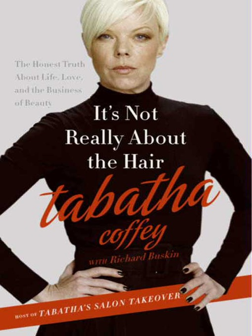 Title details for It's Not Really About the Hair by Tabatha Coffey - Available