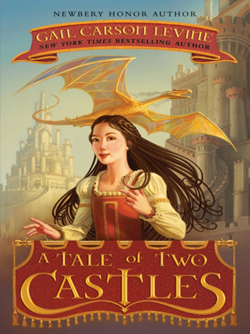 Title details for A Tale of Two Castles by Gail Carson Levine - Available