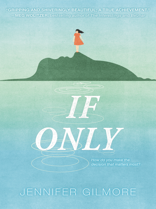 Title details for If Only by Jennifer Gilmore - Wait list