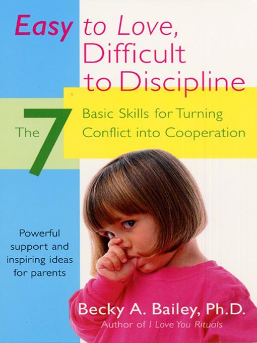 Title details for Easy To Love, Difficult To Discipline by Becky A. Bailey - Available