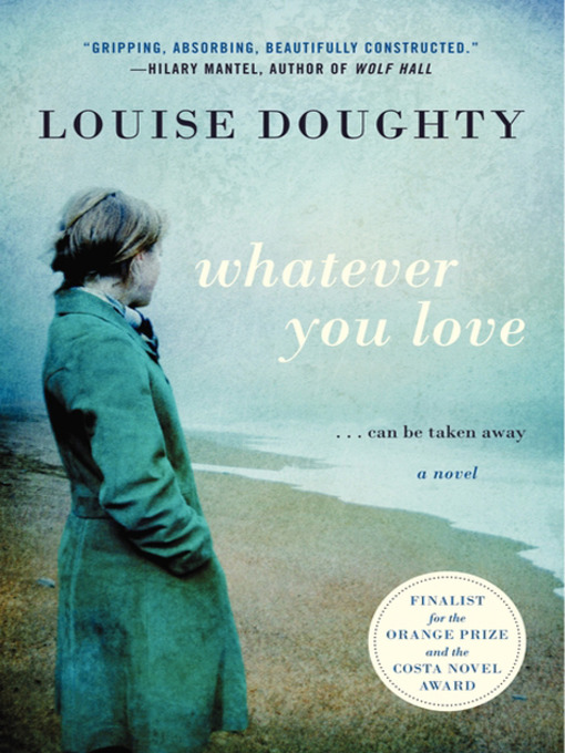 Title details for Whatever You Love by Louise Doughty - Available