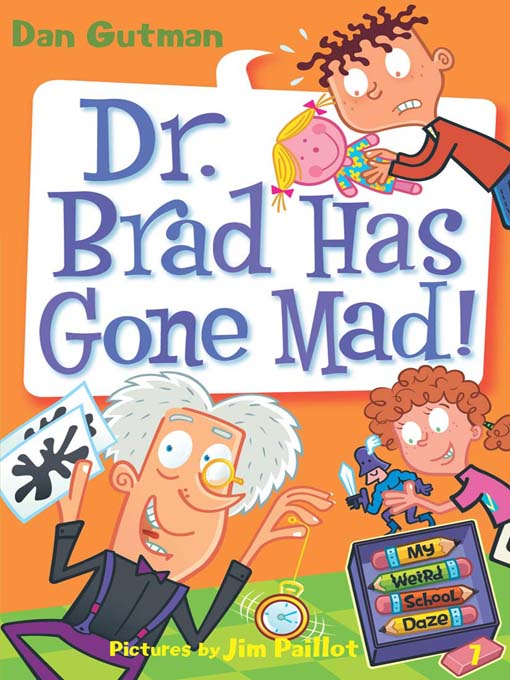 Title details for Dr. Brad Has Gone Mad! by Dan Gutman - Wait list