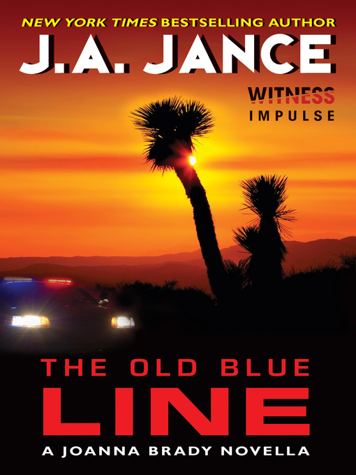 Title details for The Old Blue Line by J. A. Jance - Available
