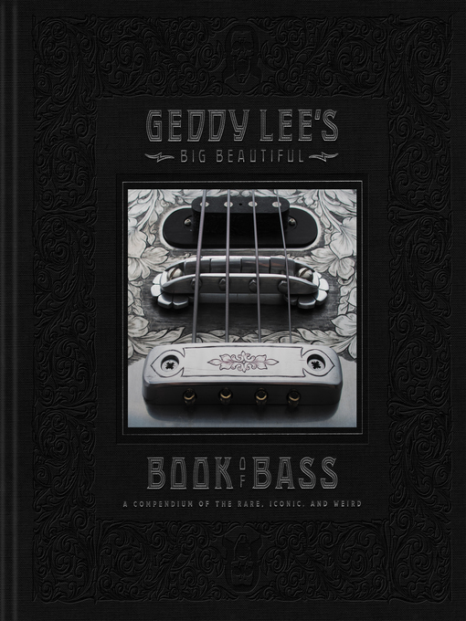 Title details for Geddy Lee's Big Beautiful Book of Bass by Geddy Lee - Available