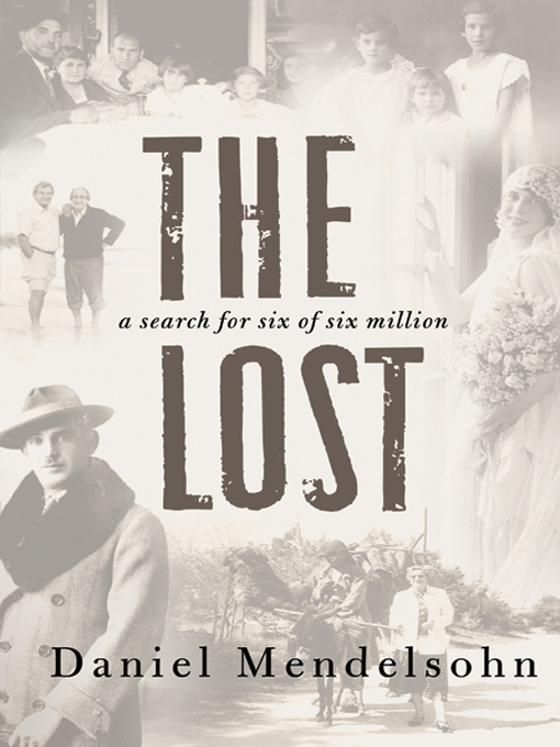 Title details for The Lost by Daniel Mendelsohn - Available