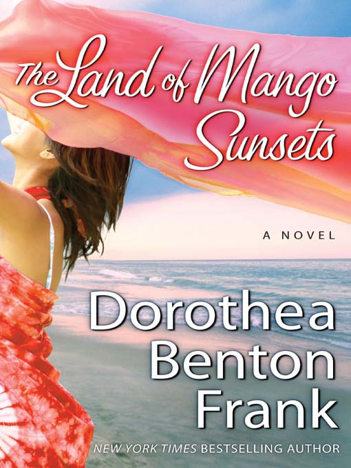 Title details for The Land of Mango Sunsets by Dorothea Benton Frank - Wait list