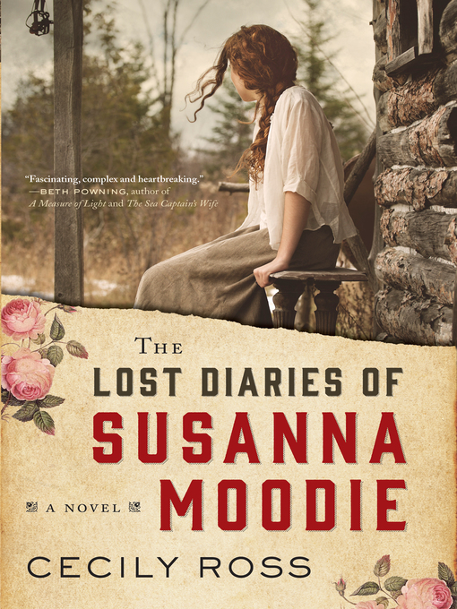Title details for The Lost Diaries of Susanna Moodie by Cecily Ross - Available