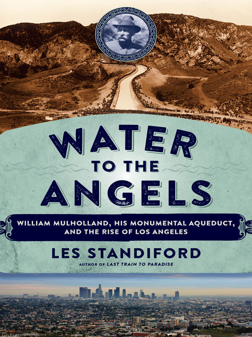 Title details for Water to the Angels by Les Standiford - Wait list