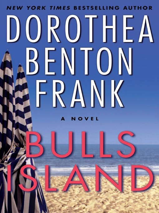 Title details for Bulls Island by Dorothea Benton Frank - Wait list