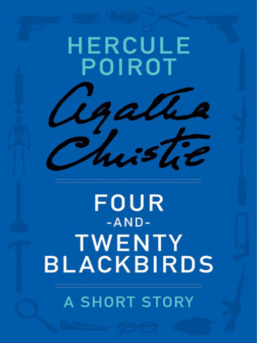 Title details for Four-and-Twenty Blackbirds by Agatha Christie - Available