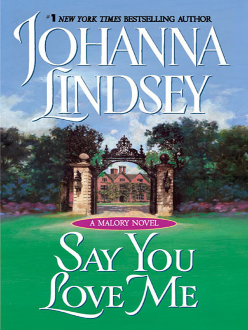 Title details for Say You Love Me by Johanna Lindsey - Wait list