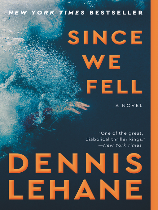 Title details for Since We Fell by Dennis Lehane - Available