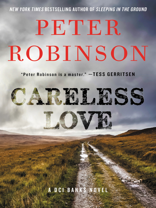Title details for Careless Love by Peter Robinson - Wait list