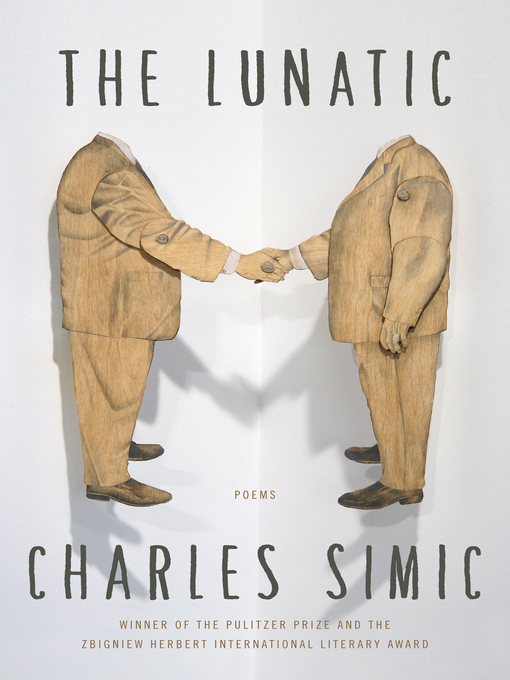 Title details for The Lunatic by Charles Simic - Available
