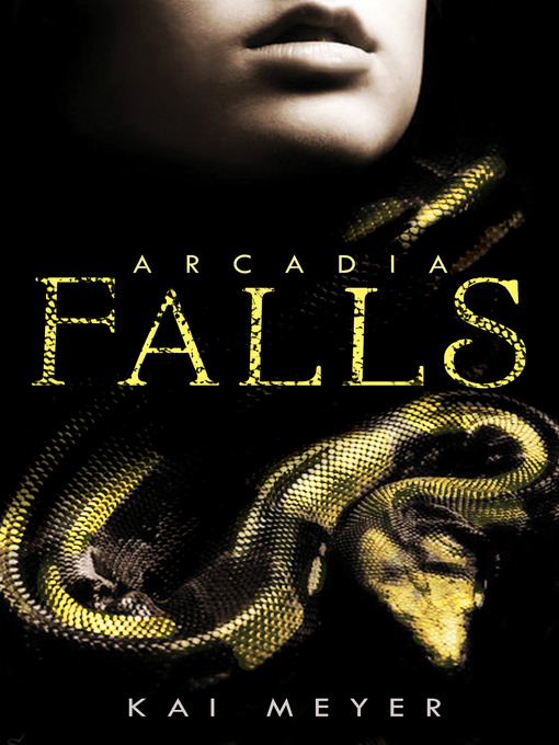 Title details for Arcadia Falls by Kai Meyer - Available