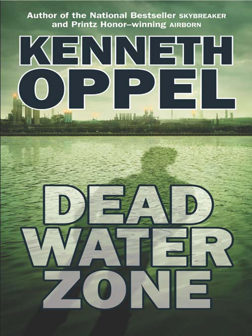 Title details for Dead Water Zone by Kenneth Oppel - Available