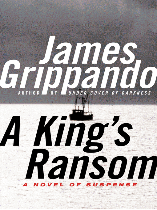 Title details for A King's Ransom by James Grippando - Wait list