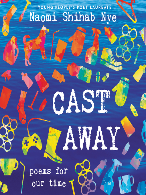 Title details for Cast Away by Naomi Shihab Nye - Wait list