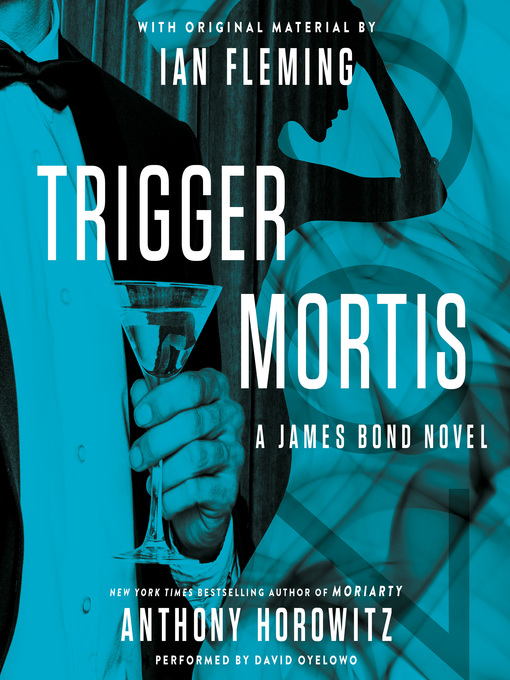 Title details for Trigger Mortis by Anthony Horowitz - Wait list