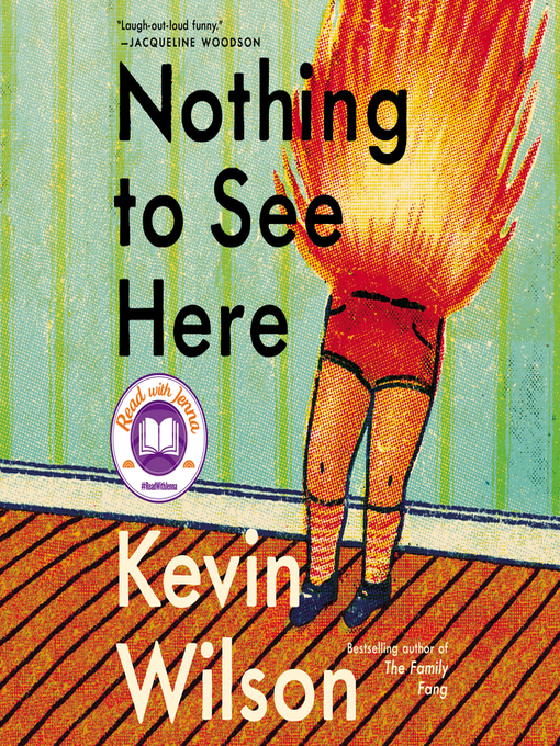 Title details for Nothing to See Here by Kevin Wilson - Available
