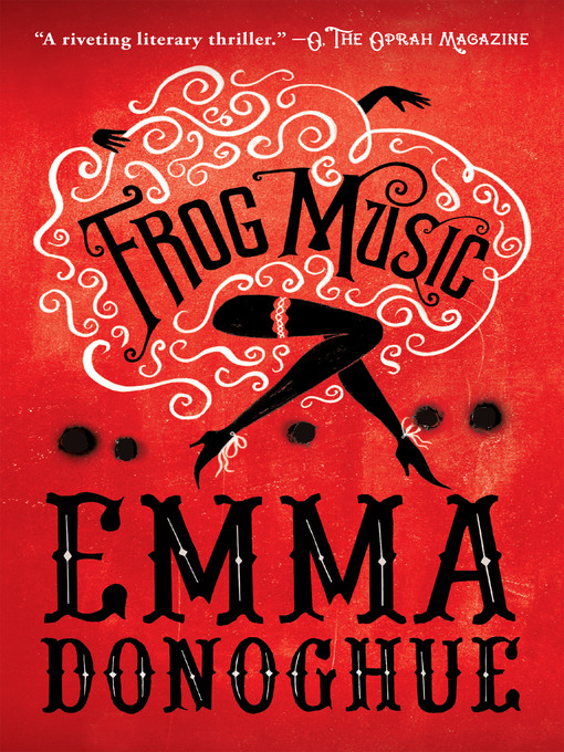 Title details for Frog Music by Emma Donoghue - Wait list