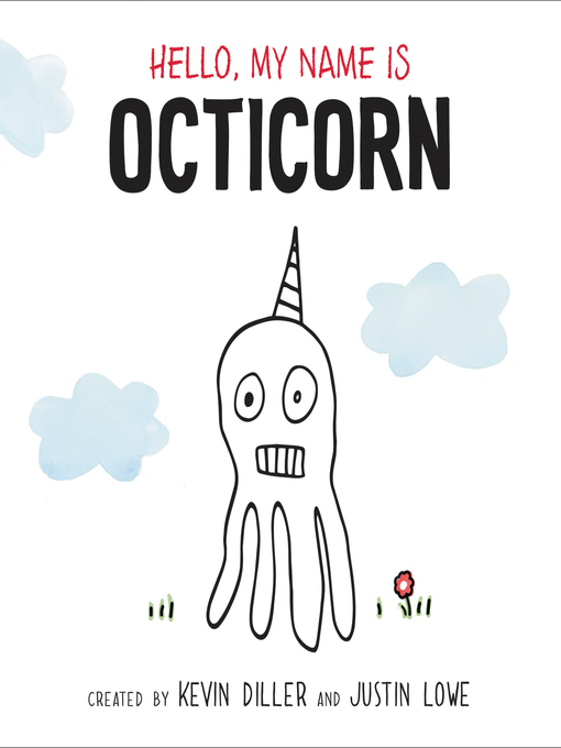 Title details for Hello, My Name Is Octicorn by Kevin Diller - Available