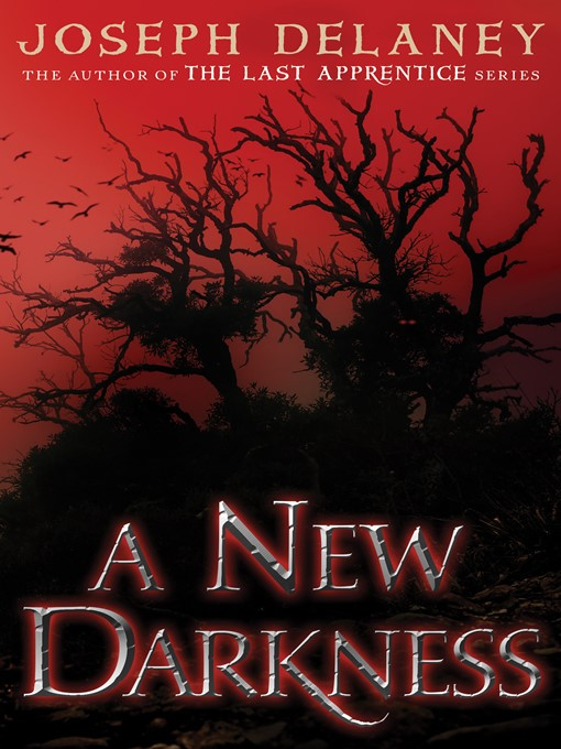 Title details for A New Darkness by Joseph Delaney - Available