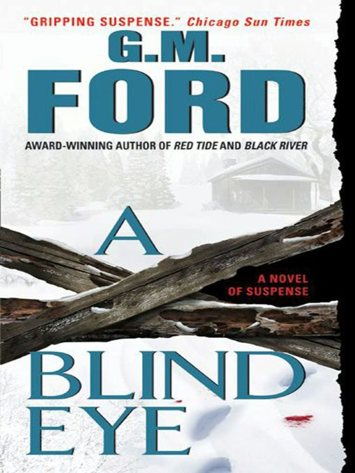 Title details for A Blind Eye by G.M. Ford - Wait list