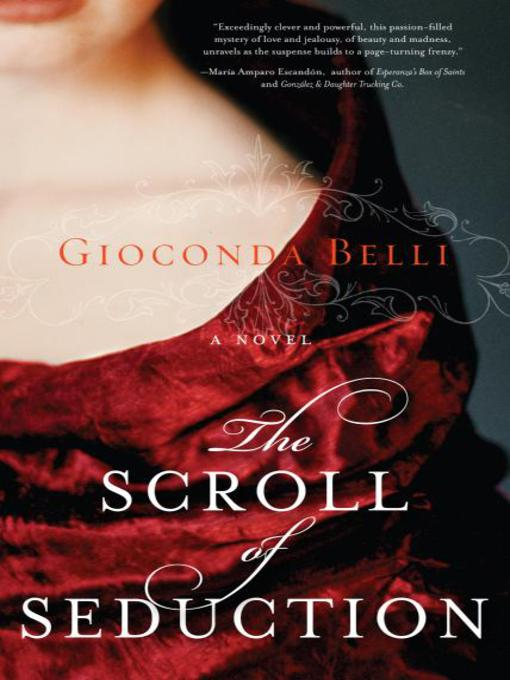 Title details for The Scroll of Seduction by Gioconda Belli - Available