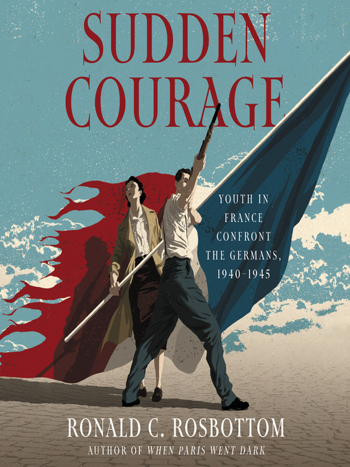 Title details for Sudden Courage by Ronald C. Rosbottom - Available