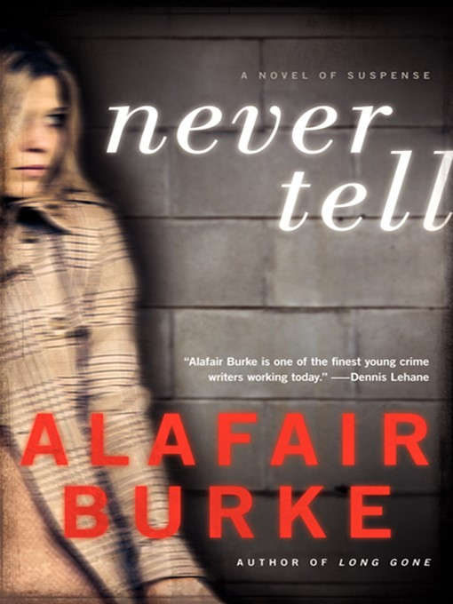 Title details for Never Tell by Alafair Burke - Available
