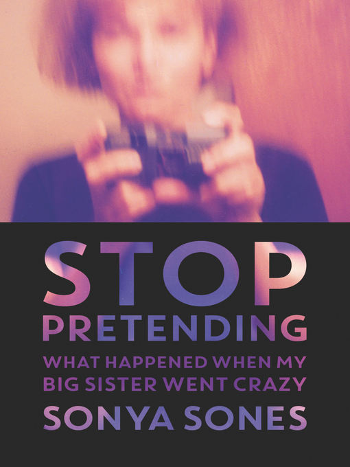 Title details for Stop Pretending by Sonya Sones - Available