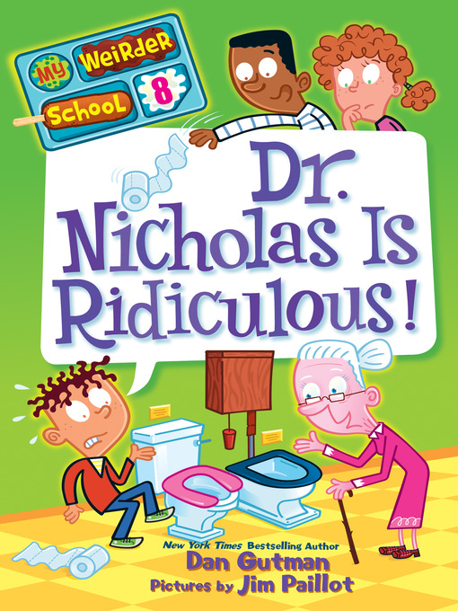 Title details for Dr. Nicholas Is Ridiculous! by Dan Gutman - Wait list